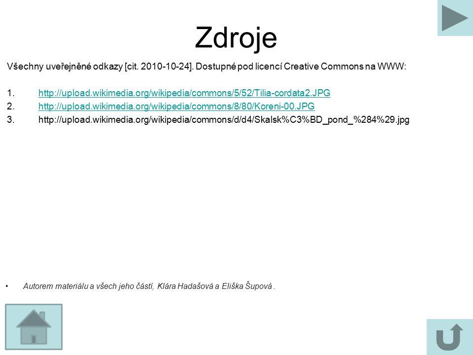 Zdroje Všechny uveřejněné odkazy [cit. 2010-10-24]. Dostupné pod licencí Creative Commons na WWW: